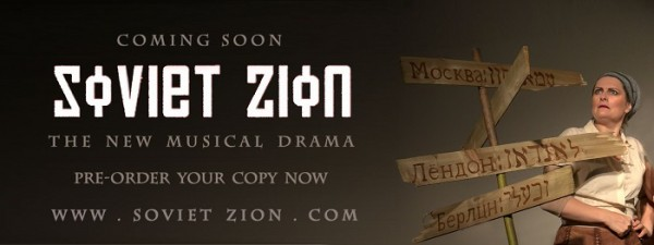 Presenting SOVIET ZION: the new musical set in Siberia's Jewish Autonomous Region
